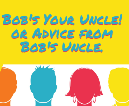 NA2: Bob's Your Uncle! Or, Advice from Bob's Uncle